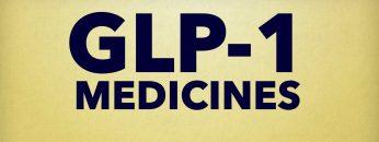 GLP-1 Medicines